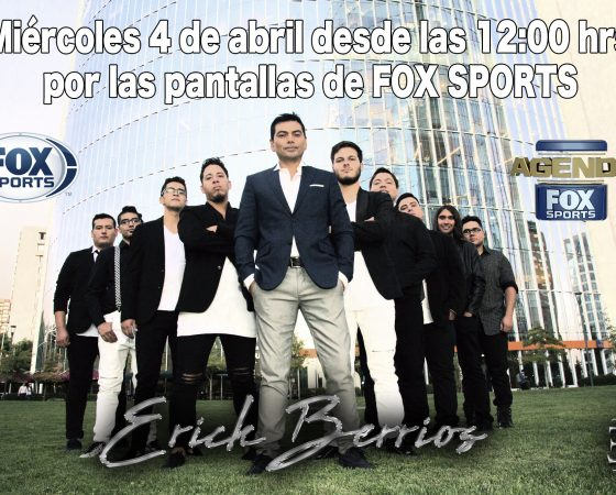 ERICK BERRÍOS EN FOX SPORTS, AGENDA FOX